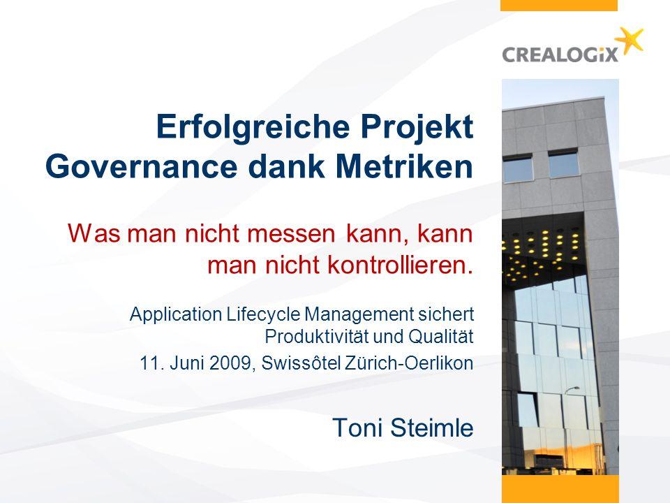 Erfolgreiche Projekt Governance dank Metriken Was man nicht messen kann, kann man nicht kontrollieren. Application Lifecycle Management sichert Produk
