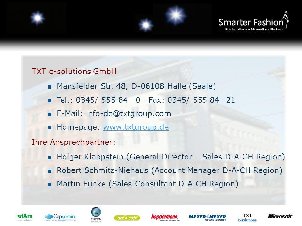 TXT e-solutions GmbH Mansfelder Str. 48, D-06108 Halle (Saale) Tel.: 0345/ 555 84 –0 Fax: 0345/ 555 84 -21 E-Mail: info-de@txtgroup.com Homepage: www.