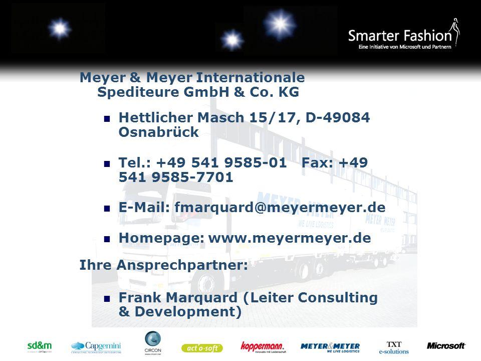 Meyer & Meyer Internationale Spediteure GmbH & Co. KG Hettlicher Masch 15/17, D-49084 Osnabrück Tel.: +49 541 9585-01 Fax: +49 541 9585-7701 E-Mail: f