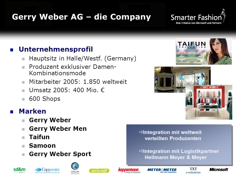 Integration mit weltweit verteilten Produzenten Integration mit Logistikpartner Hellmann Meyer & Meyer Integration mit weltweit verteilten Produzenten