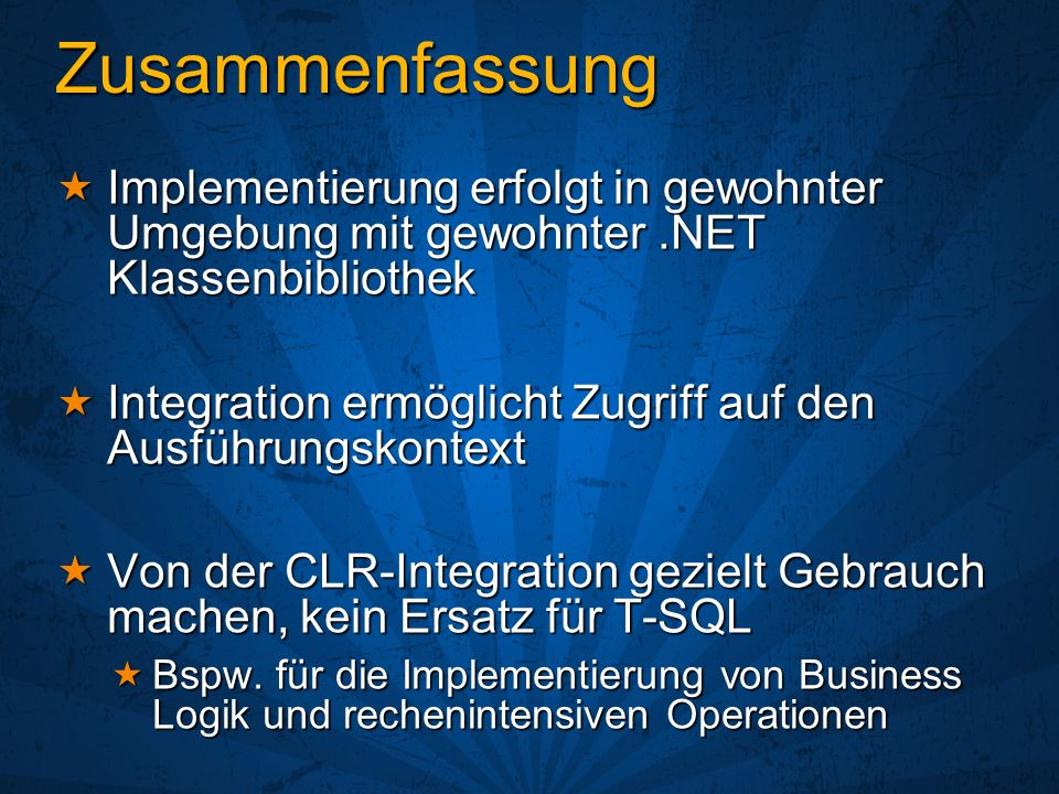 Zusammenfassung Implementierung erfolgt in gewohnter Umgebung mit gewohnter.NET Klassenbibliothek Implementierung erfolgt in gewohnter Umgebung mit ge