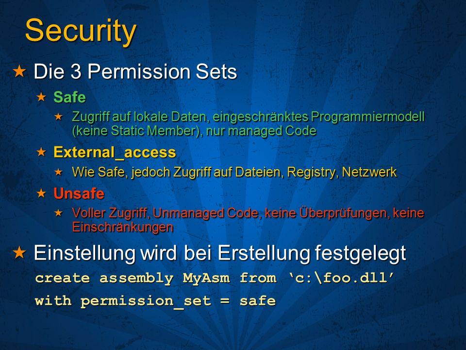 Security Die 3 Permission Sets Die 3 Permission Sets Safe Safe Zugriff auf lokale Daten, eingeschränktes Programmiermodell (keine Static Member), nur