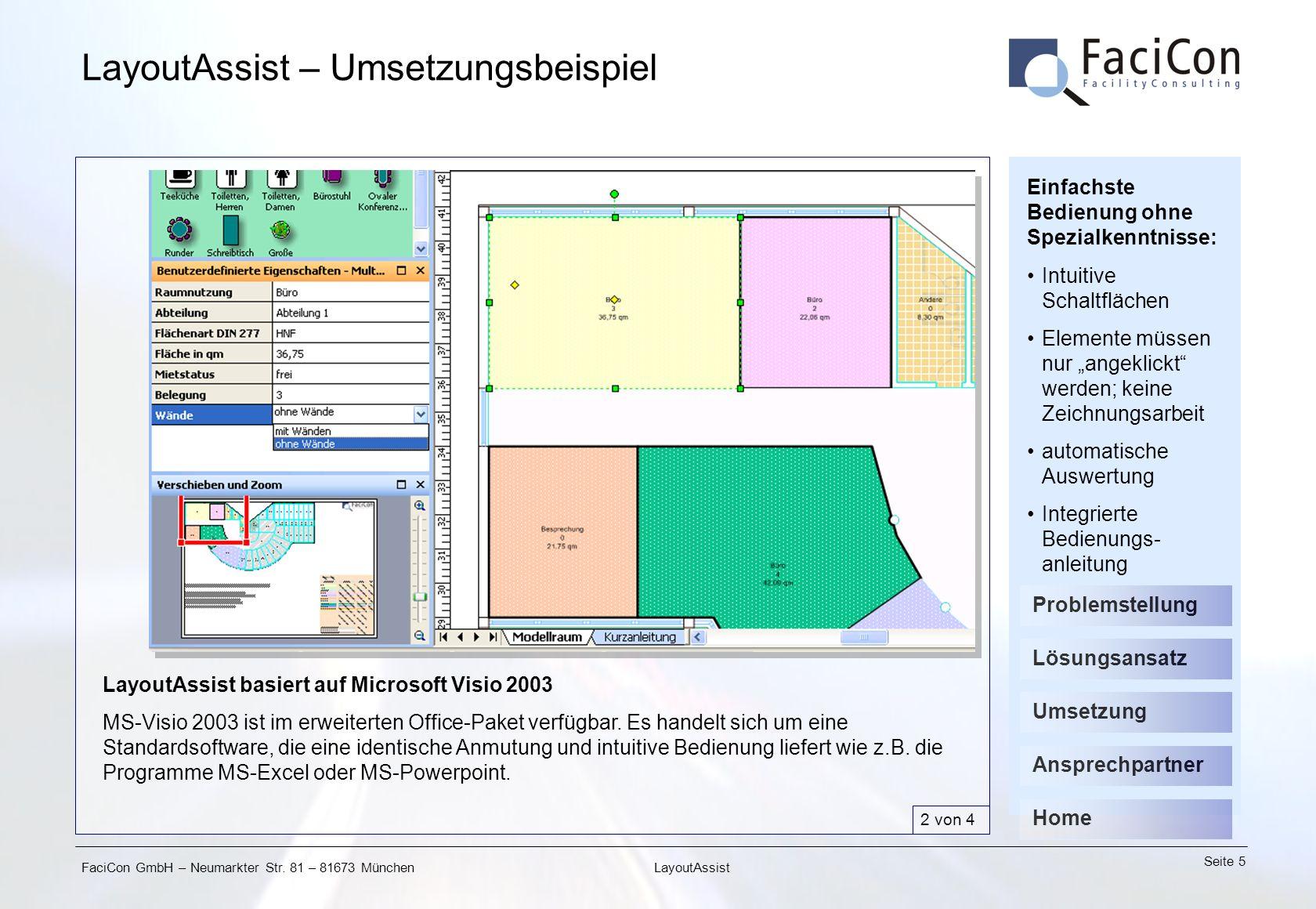 FaciCon GmbH – Neumarkter Str. 81 – 81673 München Seite 5 LayoutAssist LayoutAssist – Umsetzungsbeispiel LayoutAssist basiert auf Microsoft Visio 2003
