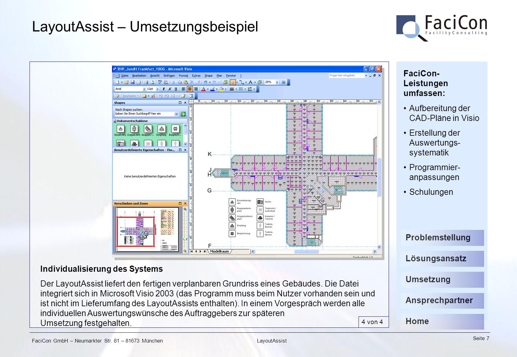 FaciCon GmbH – Neumarkter Str. 81 – 81673 München Seite 7 LayoutAssist LayoutAssist – Umsetzungsbeispiel Individualisierung des Systems Der LayoutAssi