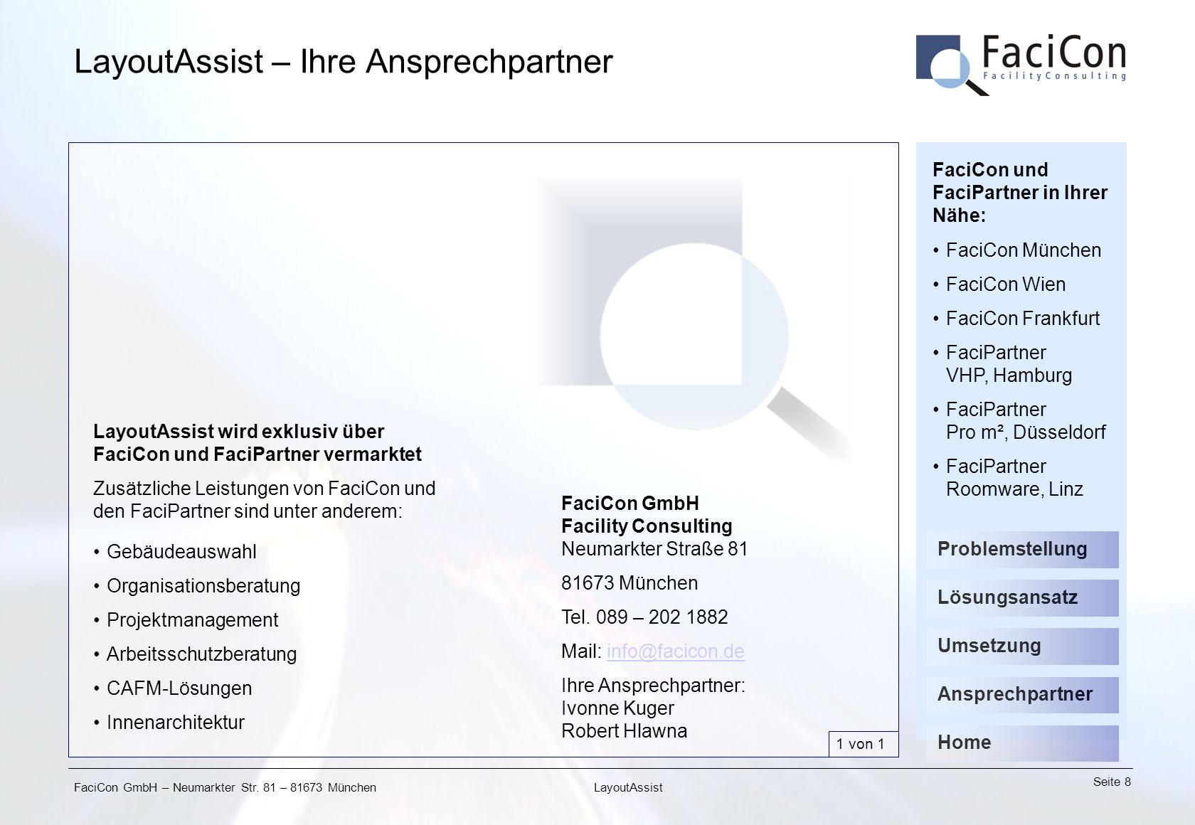 FaciCon GmbH – Neumarkter Str. 81 – 81673 München Seite 8 LayoutAssist LayoutAssist – Ihre Ansprechpartner LayoutAssist wird exklusiv über FaciCon und