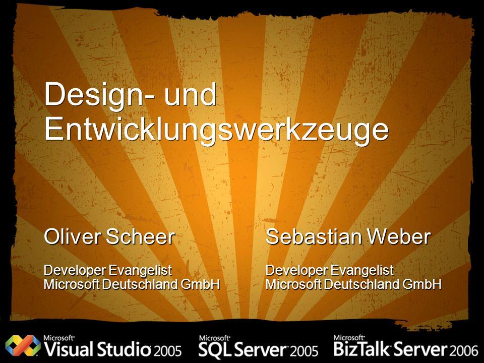 Design- und Entwicklungswerkzeuge Oliver Scheer Developer Evangelist Microsoft Deutschland GmbH Sebastian Weber Developer Evangelist Microsoft Deutsch