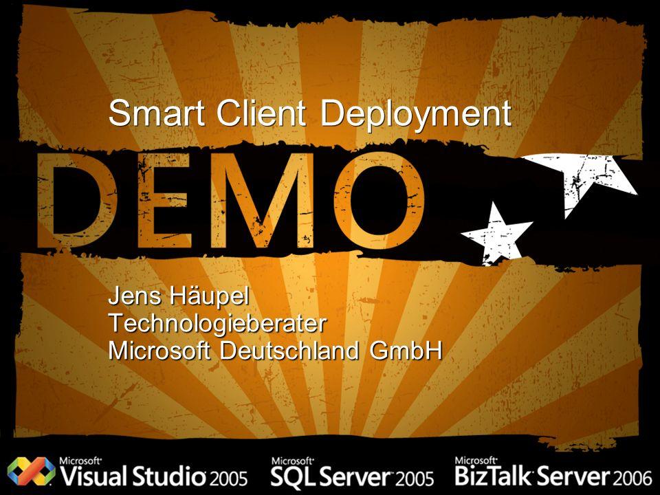Smart Client Deployment Jens Häupel Technologieberater Microsoft Deutschland GmbH