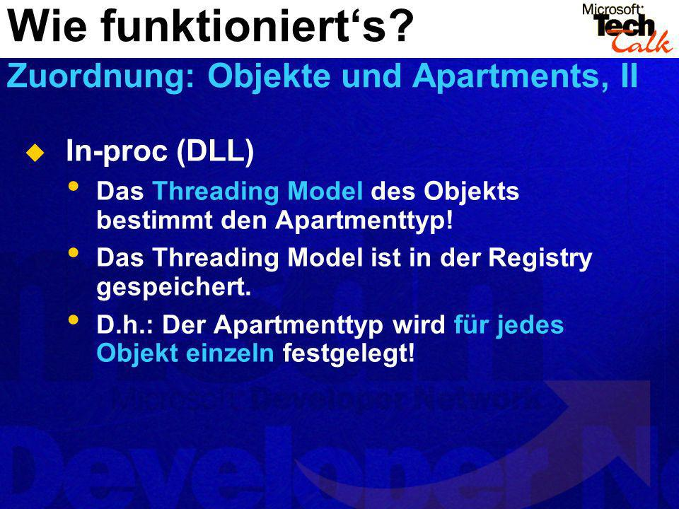 In-proc (DLL) Das Threading Model des Objekts bestimmt den Apartmenttyp.