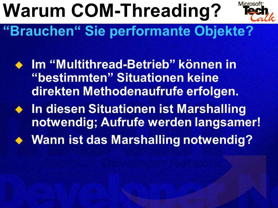 Im Multithread-Betrieb können in bestimmten Situationen keine direkten Methodenaufrufe erfolgen. In diesen Situationen ist Marshalling notwendig; Aufr