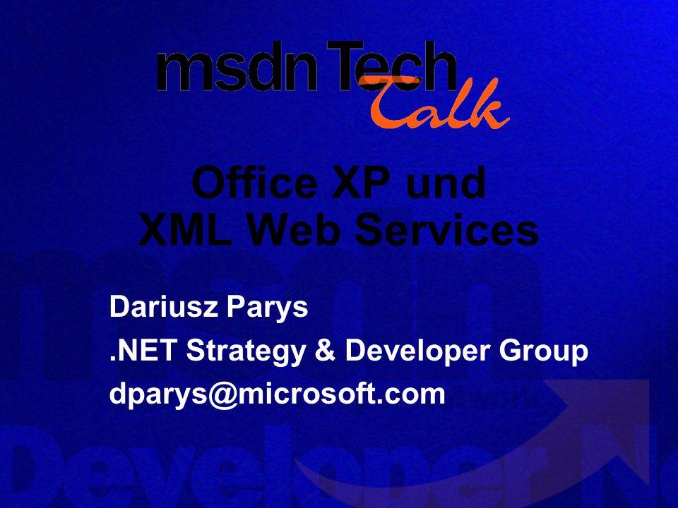 Office XP und XML Web Services Dariusz Parys.NET Strategy & Developer Group dparys@microsoft.com
