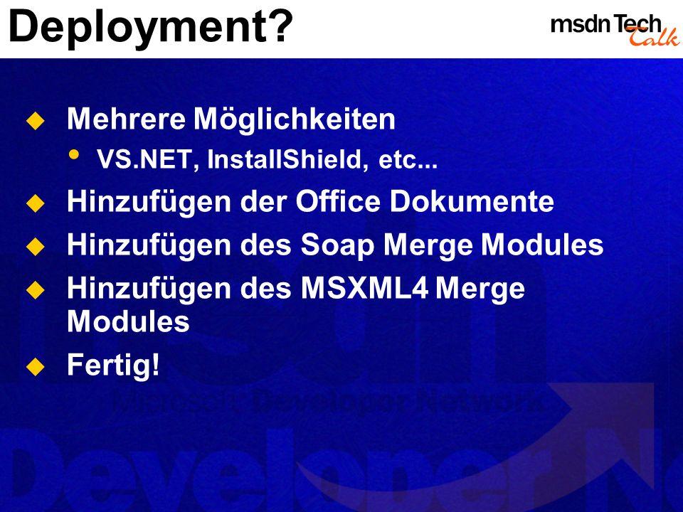 Deployment. Mehrere Möglichkeiten VS.NET, InstallShield, etc...