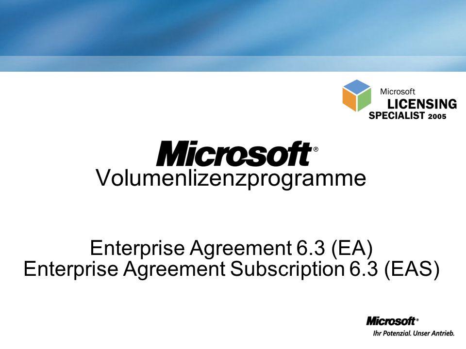 Volumenlizenzprogramme Enterprise Agreement 6.3 (EA) Enterprise Agreement Subscription 6.3 (EAS)
