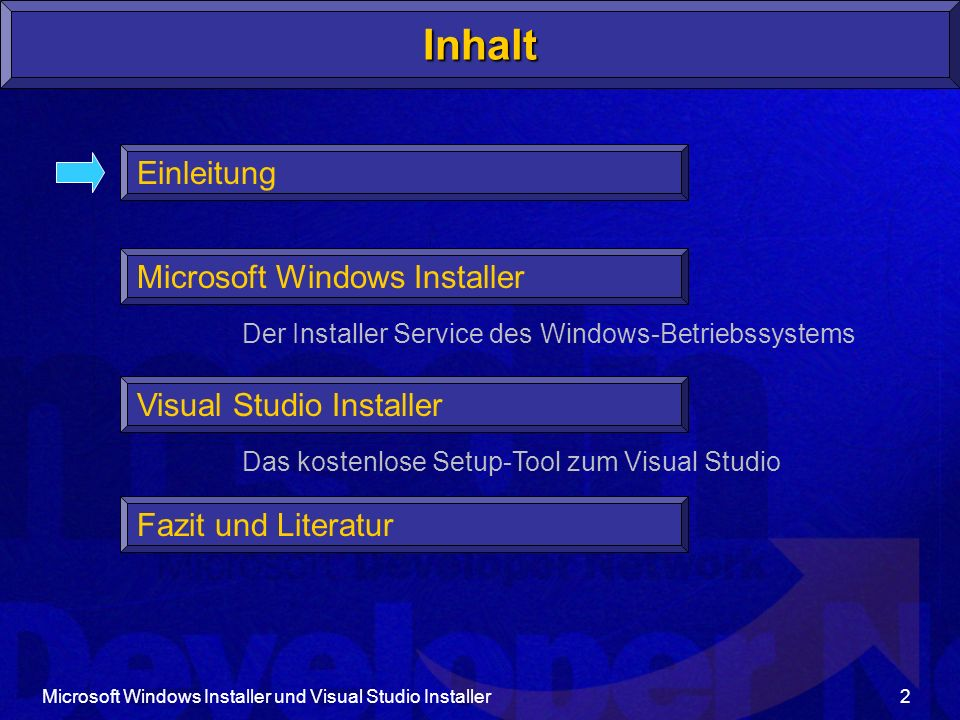 Microsoft Windows Installer und Visual Studio Installer2 Inhalt Einleitung Microsoft Windows Installer Visual Studio Installer Fazit und Literatur Der