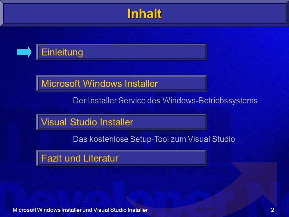 Microsoft Windows Installer und Visual Studio Installer33 VSI - Dateien.MSI Installer-Paket (oder MSM-Merge Modul).WIP WinInstaller Projekt.SLN Projektmappe Erstellen VSI.xyz Komponenten- Dateien