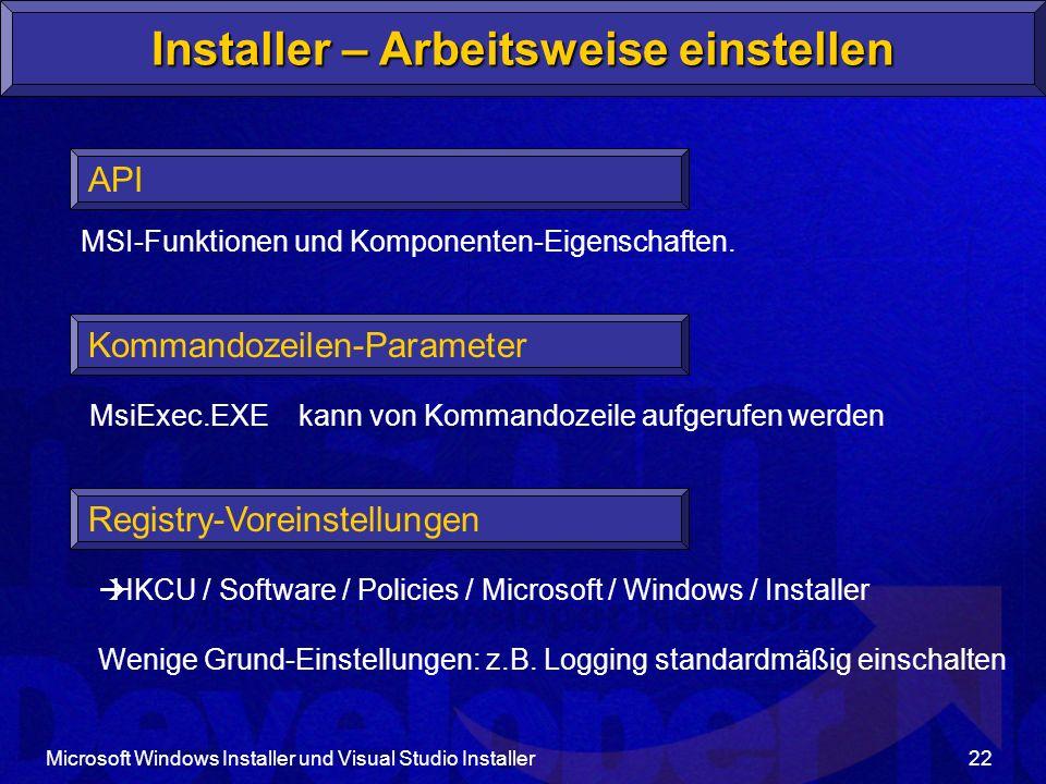 Microsoft Windows Installer und Visual Studio Installer22 Installer – Arbeitsweise einstellen API MSI-Funktionen und Komponenten-Eigenschaften.