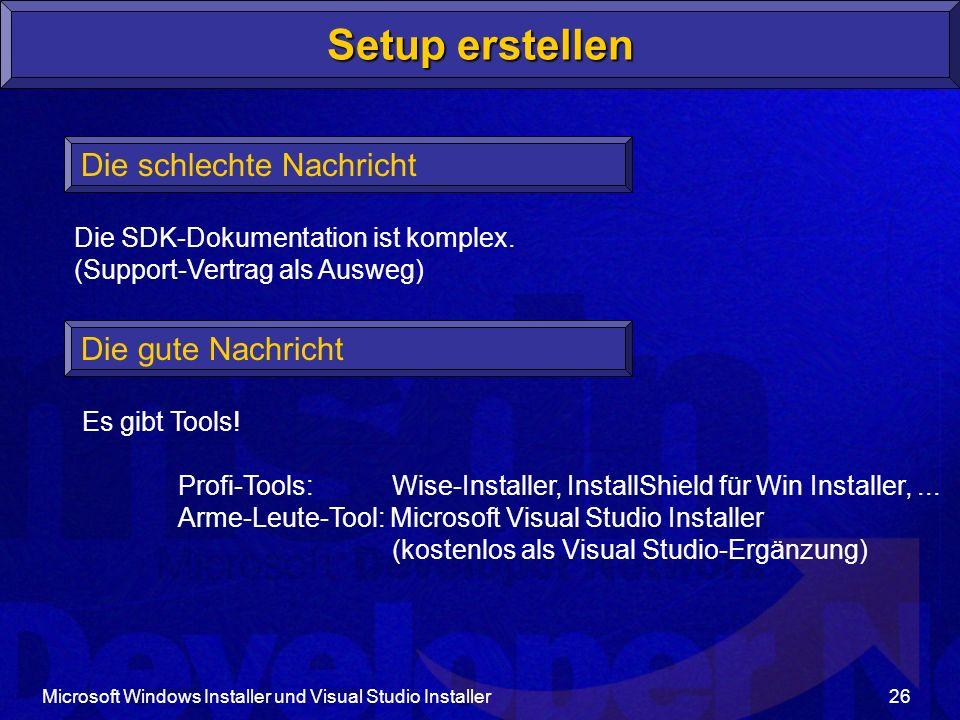 Microsoft Windows Installer und Visual Studio Installer26 Setup erstellen Die schlechte Nachricht Die SDK-Dokumentation ist komplex.