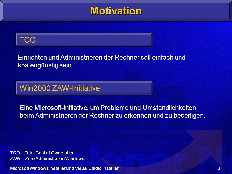 Microsoft Windows Installer und Visual Studio Installer4 Ziele des Windows Installer Allgemein Verteilen, Installieren und Pflegen von Anwendungen soll einfach und robust sein.