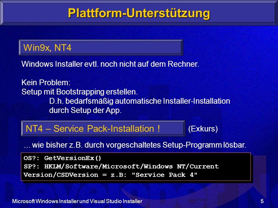 Microsoft Windows Installer und Visual Studio Installer46 MSDN Library, Platform SDK Visual Studio Installer Online-Hilfe http://msdn.microsoft.com/vstudio/ API, DB-Aufbau VSI-Benutzung VSI Download Mehr Informationen Platform SDK Tool Orca