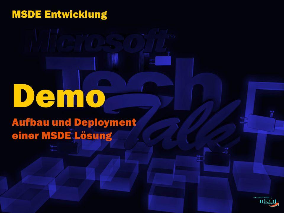 MSDE Entwicklung Demo Aufbau und Deployment einer MSDE Lösung