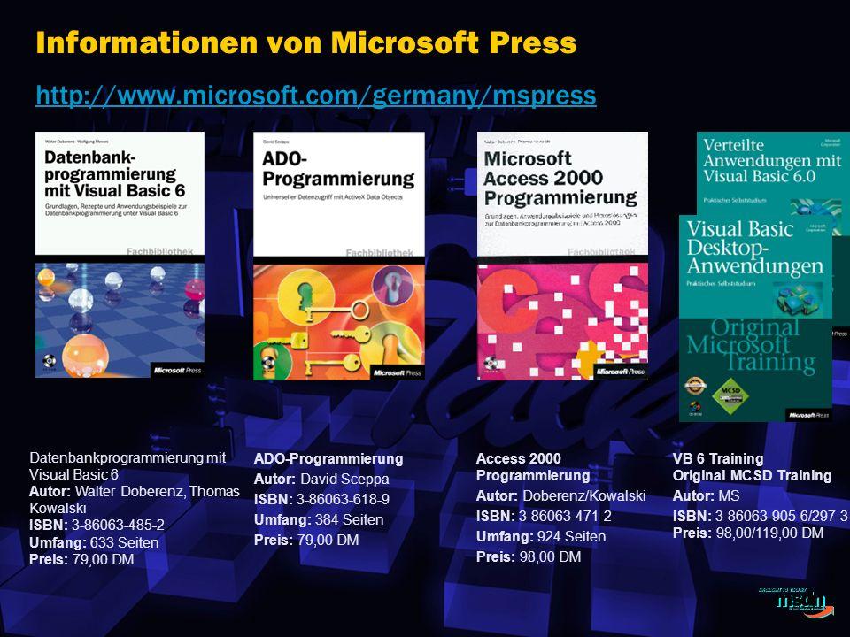Informationen von Microsoft Press http://www.microsoft.com/germany/mspress Datenbankprogrammierung mit Visual Basic 6 Autor: Walter Doberenz, Thomas Kowalski ISBN: 3-86063-485-2 Umfang: 633 Seiten Preis: 79,00 DM ADO-Programmierung Autor: David Sceppa ISBN: 3-86063-618-9 Umfang: 384 Seiten Preis: 79,00 DM Access 2000 Programmierung Autor: Doberenz/Kowalski ISBN: 3-86063-471-2 Umfang: 924 Seiten Preis: 98,00 DM VB 6 Training Original MCSD Training Autor: MS ISBN: 3-86063-905-6/297-3 Preis: 98,00/119,00 DM