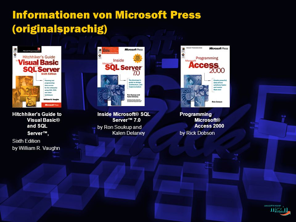 Informationen von Microsoft Press (originalsprachig) Hitchhiker's Guide to Visual Basic® and SQL Server, Sixth Edition by William R. Vaughn Inside Mic