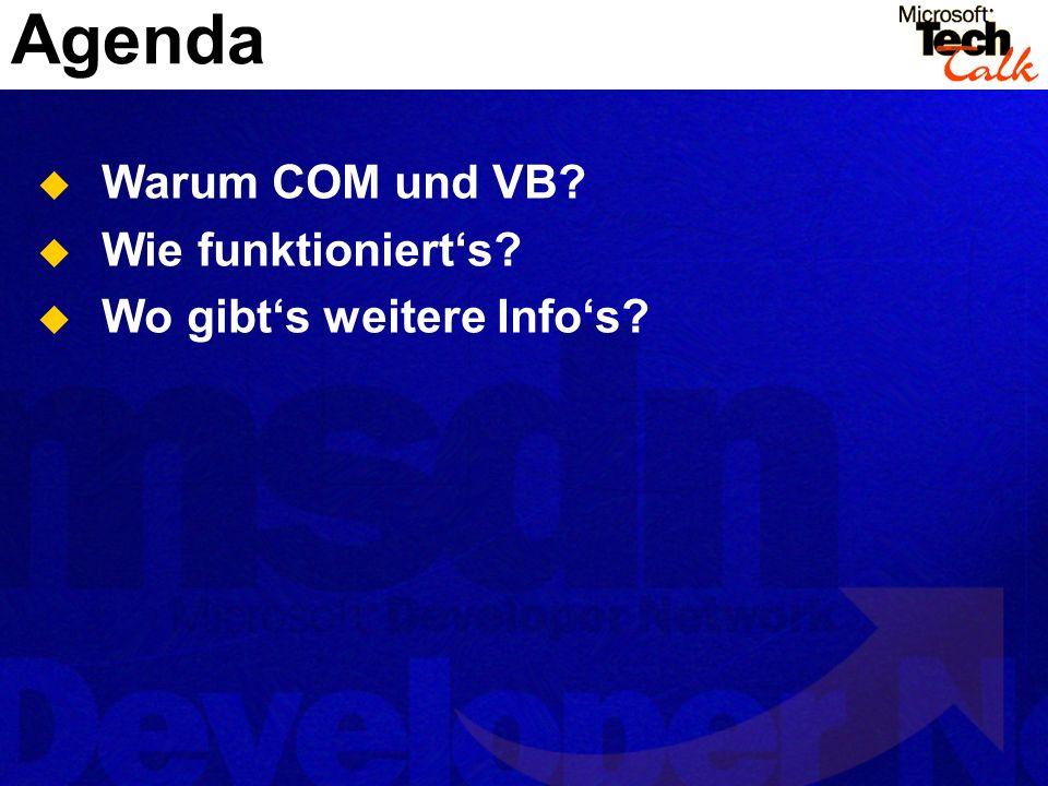 Agenda Warum COM und VB? Wie funktionierts? Wo gibts weitere Infos?