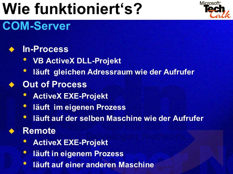 In-Process VB ActiveX DLL-Projekt läuft gleichen Adressraum wie der Aufrufer Out of Process ActiveX EXE-Projekt läuft im eigenen Prozess läuft auf der selben Maschine wie der Aufrufer Remote ActiveX EXE-Projekt läuft in eigenem Prozess läuft auf einer anderen Maschine Wie funktionierts.