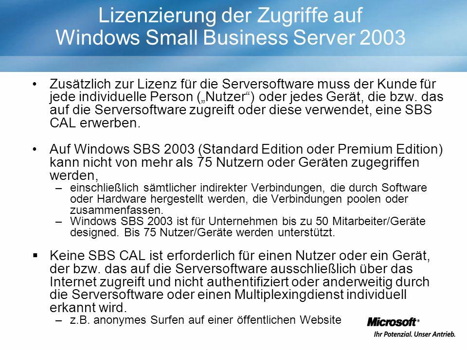 Zusätzlich zur Lizenz für die Serversoftware muss der Kunde für jede individuelle Person (Nutzer) oder jedes Gerät, die bzw.