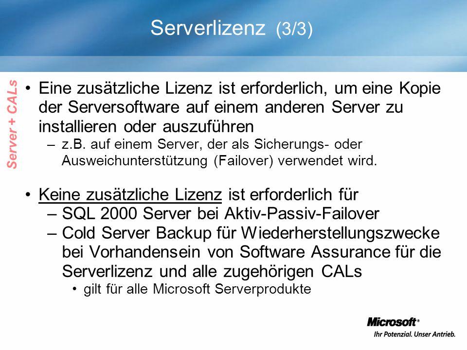 Serverlizenz (3/3) Eine zusätzliche Lizenz ist erforderlich, um eine Kopie der Serversoftware auf einem anderen Server zu installieren oder auszuführe