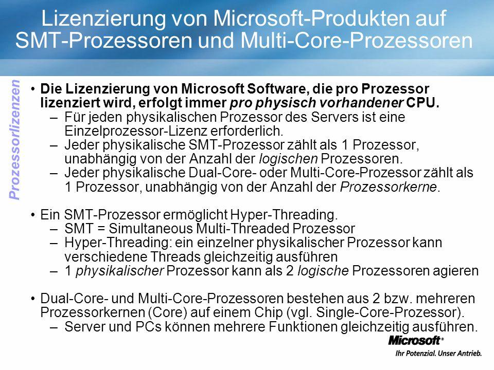 Lizenzierung von Microsoft-Produkten auf SMT-Prozessoren und Multi-Core-Prozessoren Die Lizenzierung von Microsoft Software, die pro Prozessor lizenziert wird, erfolgt immer pro physisch vorhandener CPU.
