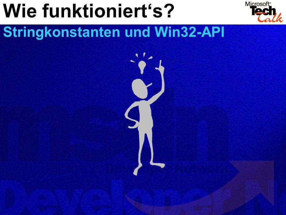 Wie funktionierts? Stringkonstanten und Win32-API