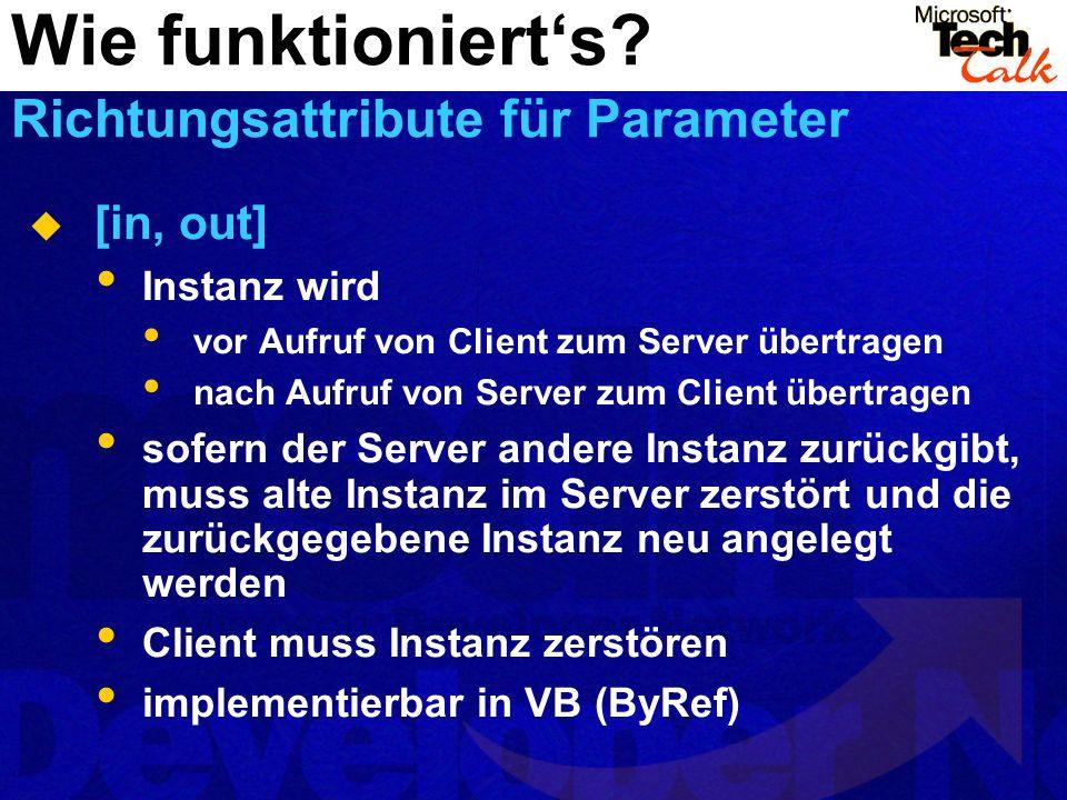 [in, out] Instanz wird vor Aufruf von Client zum Server übertragen nach Aufruf von Server zum Client übertragen sofern der Server andere Instanz zurüc