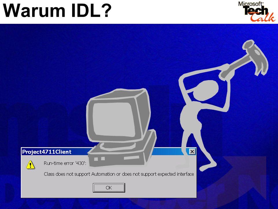 Warum IDL?
