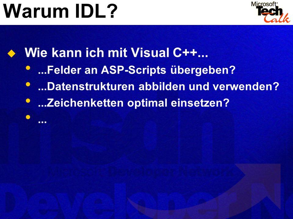 Wie kann ich mit Visual C++......Felder an ASP-Scripts übergeben?...Datenstrukturen abbilden und verwenden?...Zeichenketten optimal einsetzen?...