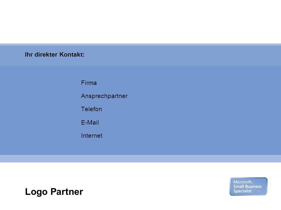 Microsoft Gold Certified Partner Ihr direkter Kontakt: Firma Ansprechpartner Telefon E-Mail Internet Logo Partner