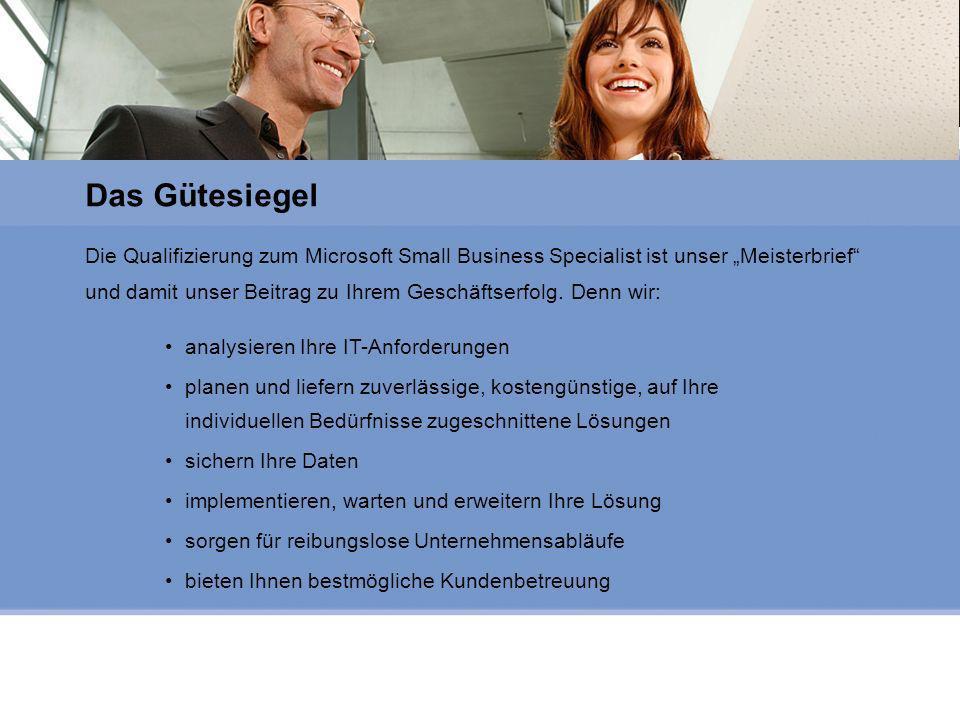Microsoft Gold Certified Partner Die Qualifizierung zum Microsoft Small Business Specialist ist unser Meisterbrief und damit unser Beitrag zu Ihrem Geschäftserfolg.