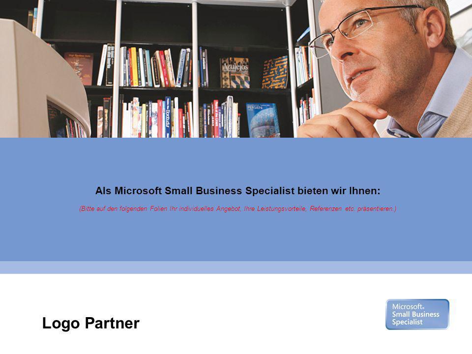 Microsoft Gold Certified Partner Als Microsoft Small Business Specialist bieten wir Ihnen: (Bitte auf den folgenden Folien Ihr individuelles Angebot, Ihre Leistungsvorteile, Referenzen etc.