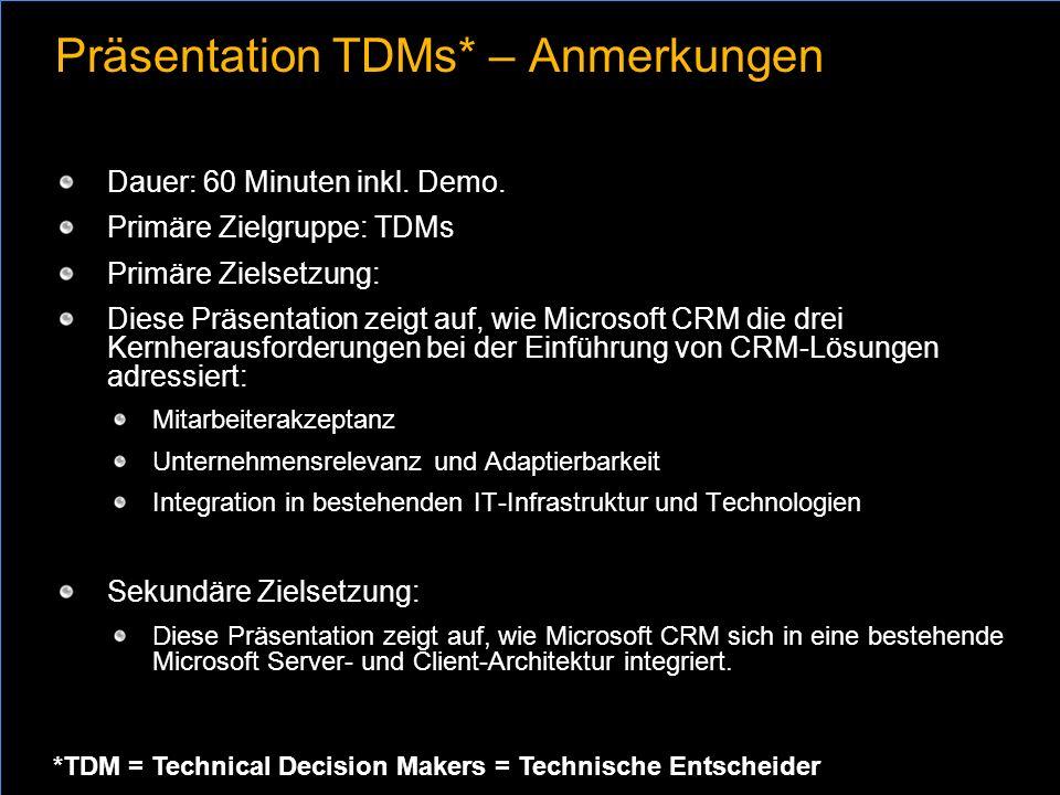 Präsentation TDMs* – Anmerkungen Dauer: 60 Minuten inkl. Demo. Primäre Zielgruppe: TDMs Primäre Zielsetzung: Diese Präsentation zeigt auf, wie Microso