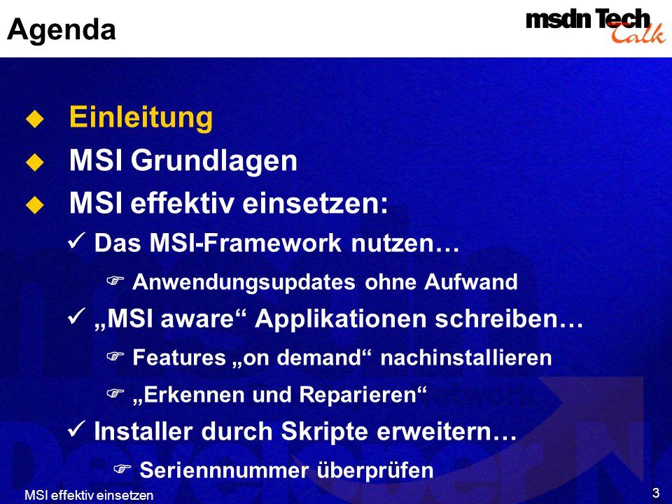 MSI effektiv einsetzen 14 Demo Einblick in ein MSI-File Tool Orca 1.2: http://msdn.microsoft.com/downloads/default.asp?URL=/code/samp le.asp?url=/MSDN-FILES/027/001/530/msdncompositedoc.xml