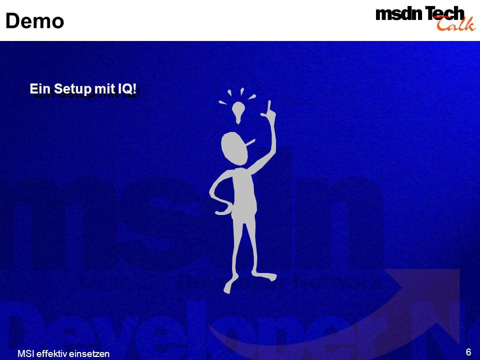 MSI effektiv einsetzen 6 Demo Ein Setup mit IQ!