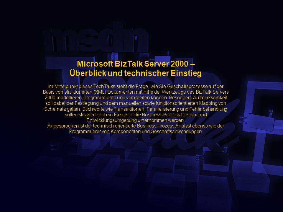 BizTalk Server 2000 Überblick und technischer Einstieg Tilo Böttcher Technology Consultant Developer Group Microsoft GmbH tiloboet@microsoft.com