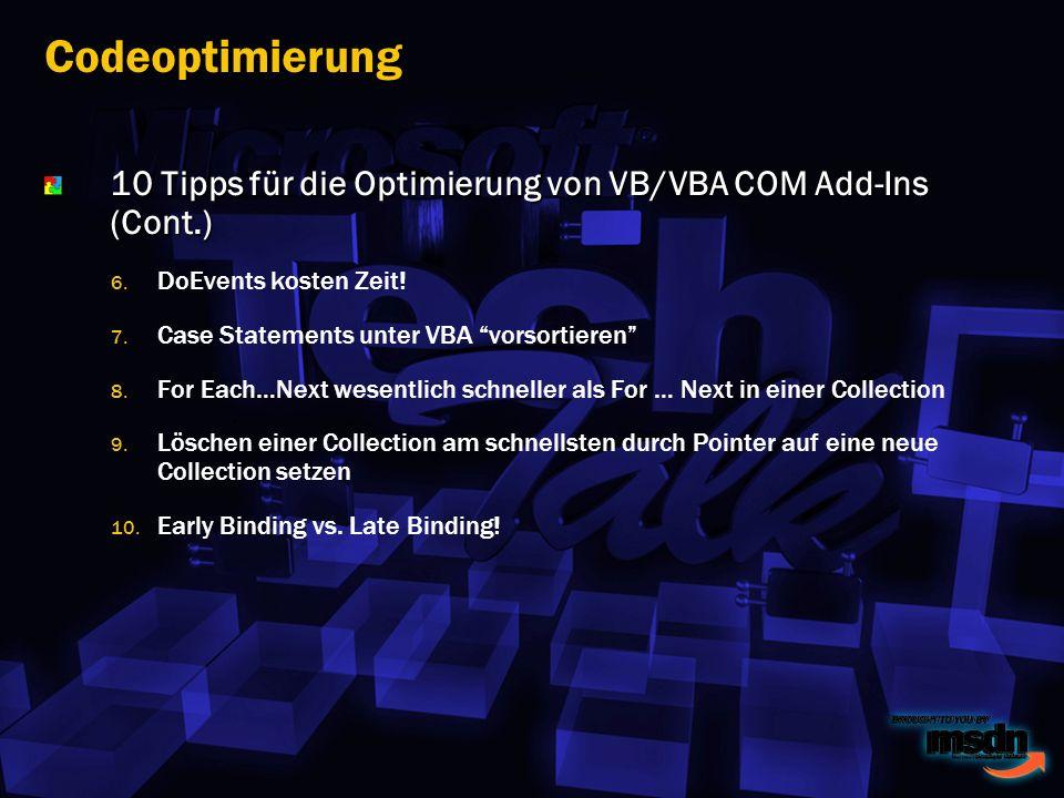 10 Tipps für die Optimierung von VB/VBA COM Add-Ins (Cont.) 6.
