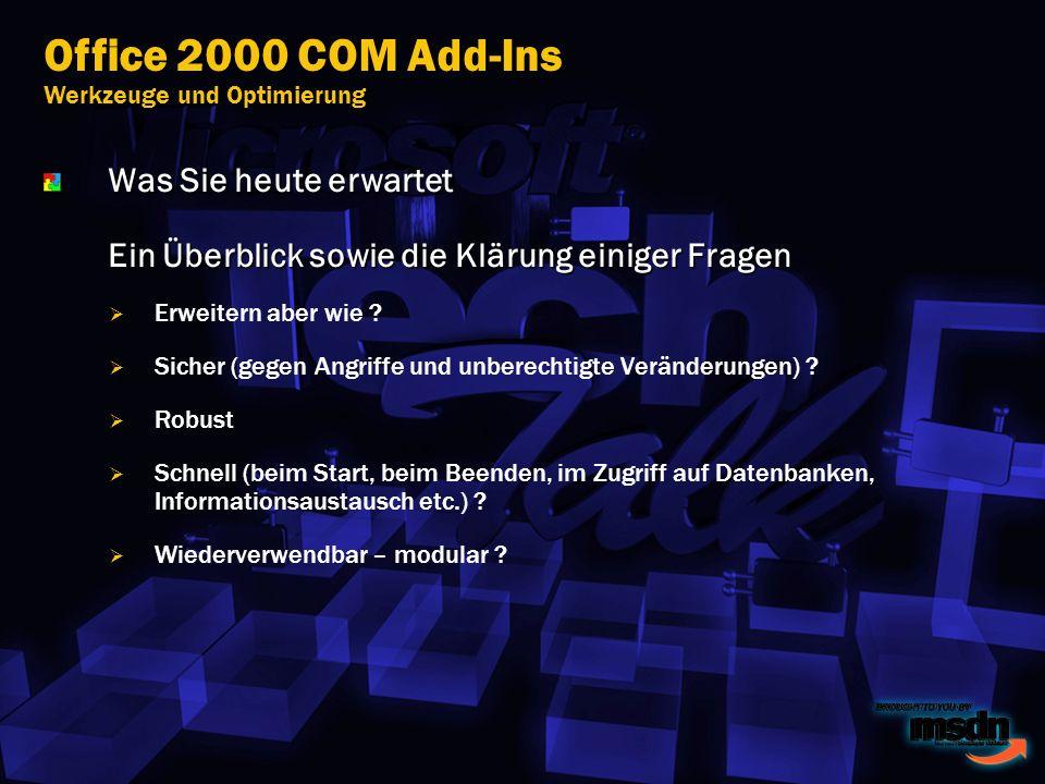 Agenda SR1a/OL 2000 Security Patch Overview COM Add-In Entwicklung – Werkzeuge und Erfahrungen Überblick: COM Add-Ins mit VB/VBA sowie C++ und ATL entwickelnCodeoptimierung Kapselung Eventhandling Tipps