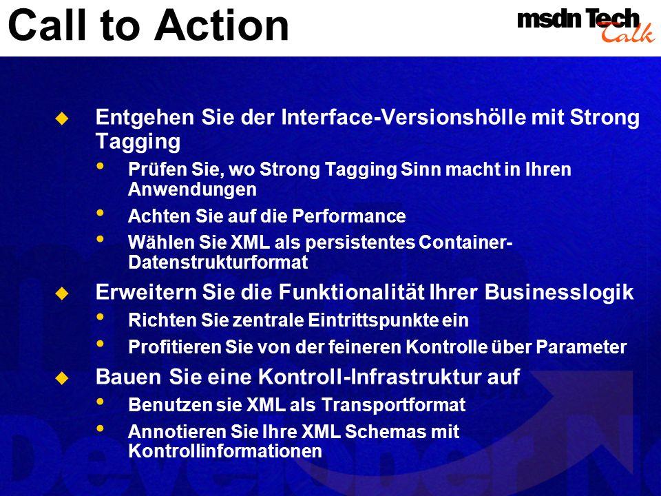 Call to Action Entgehen Sie der Interface-Versionshölle mit Strong Tagging Prüfen Sie, wo Strong Tagging Sinn macht in Ihren Anwendungen Achten Sie au