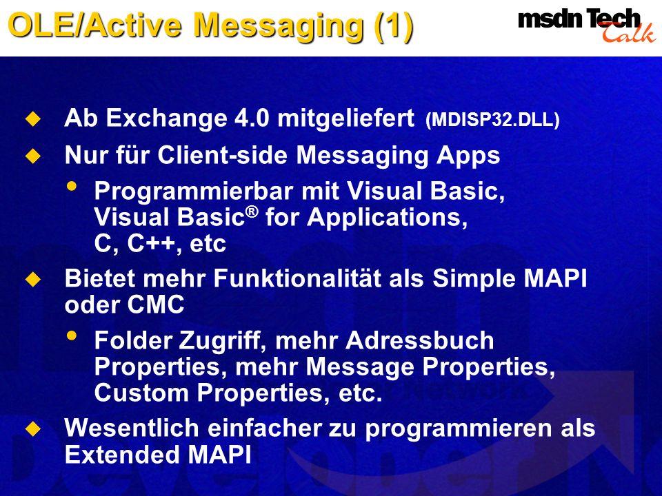 Ab Exchange 4.0 mitgeliefert (MDISP32.DLL) Nur für Client-side Messaging Apps Programmierbar mit Visual Basic, Visual Basic ® for Applications, C, C++