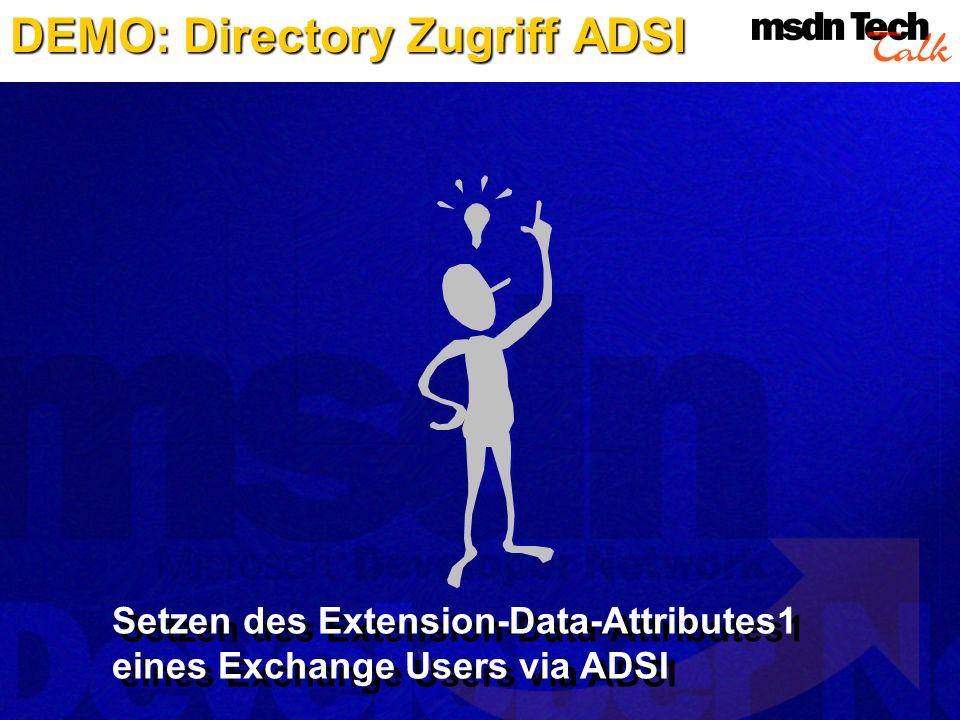 DEMO: Directory Zugriff ADSI Setzen des Extension-Data-Attributes1 eines Exchange Users via ADSI