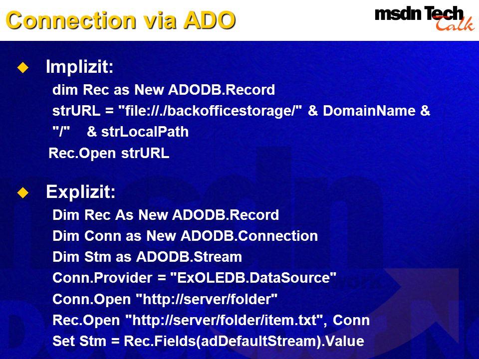 Connection via ADO Implizit: dim Rec as New ADODB.Record strURL =