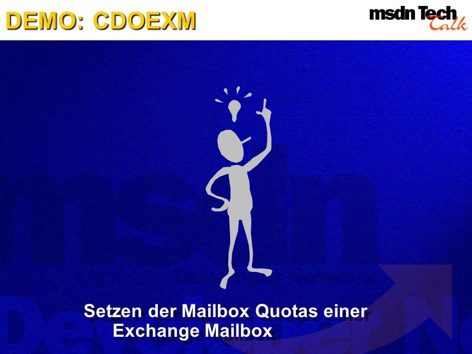 DEMO:CDOEXM DEMO: CDOEXM Setzen der Mailbox Quotas einer Exchange Mailbox