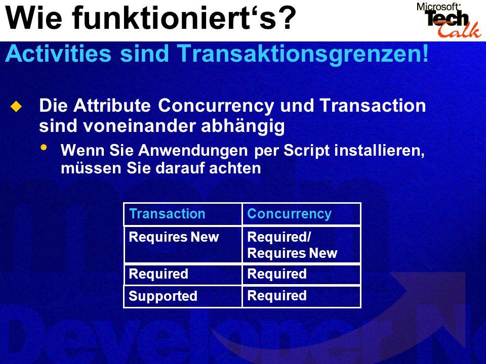 Die Attribute Concurrency und Transaction sind voneinander abhängig Wenn Sie Anwendungen per Script installieren, müssen Sie darauf achten Wie funktio