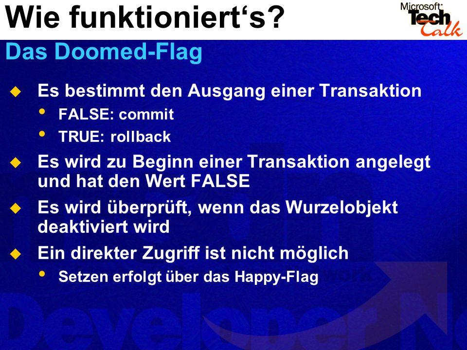 Es bestimmt den Ausgang einer Transaktion FALSE: commit TRUE: rollback Es wird zu Beginn einer Transaktion angelegt und hat den Wert FALSE Es wird übe